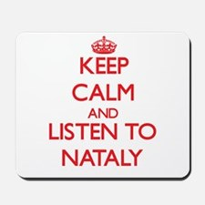 Keep Calm and listen to Nataly Mousepad