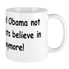 anti Obama someone tell obamadbumplight Mug