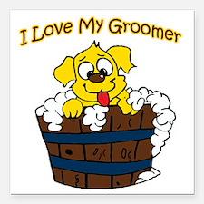 "I love my groomer copy Square Car Magnet 3"" x 3"""