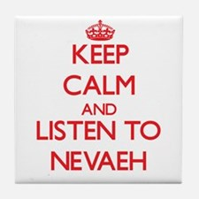 Keep Calm and listen to Nevaeh Tile Coaster