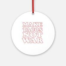 Make Tacos Not War Apron Round Ornament