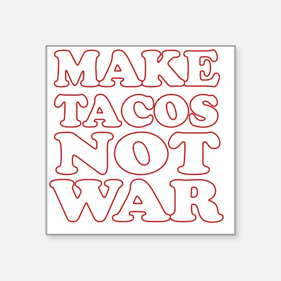 "Make Tacos Not War Apron Square Sticker 3"" x 3"""