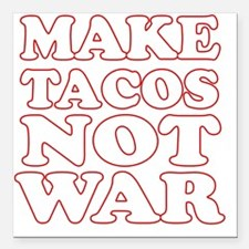 "Make Tacos Not War Apron Square Car Magnet 3"" x 3"""