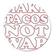 Make Tacos Not War Apron Round Car Magnet