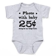 25 Cents Photo with Baby Baby Bodysuit