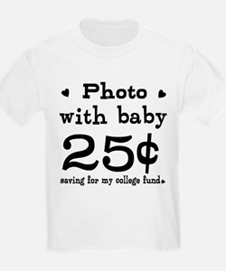 25 Cents Photo with Baby T-Shirt
