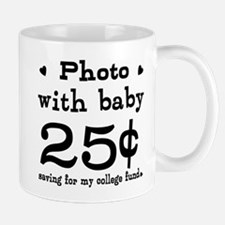 25 Cents Photo with Baby Mug