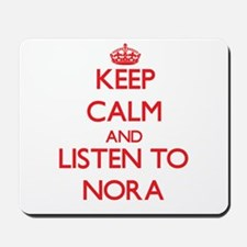 Keep Calm and listen to Nora Mousepad