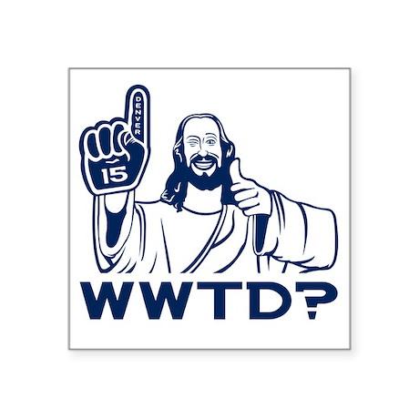"WWTD?-CafePress Square Sticker 3"" x 3"""
