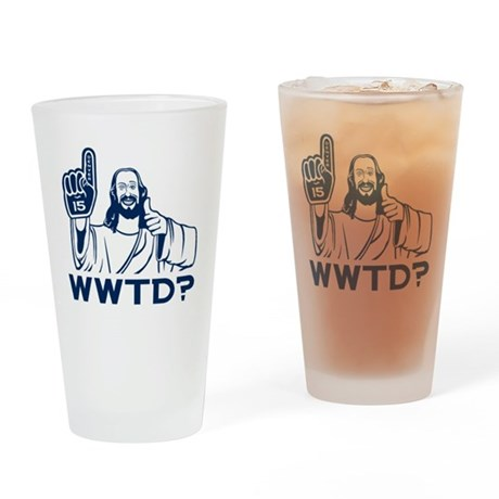 WWTD?-CafePress Drinking Glass