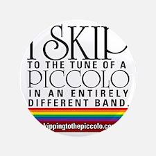 "Skipping to the Piccolo 3.5"" Button"