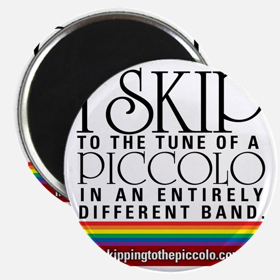 Skipping to the Piccolo Magnet