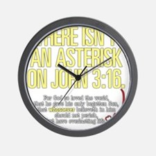 Theres isnt an asterisk on John 3:16. Wall Clock