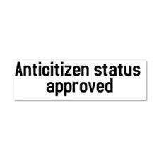 Anticitizen status approved (BS- Car Magnet 10 x 3