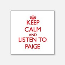Keep Calm and listen to Paige Sticker