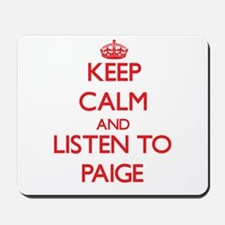 Keep Calm and listen to Paige Mousepad