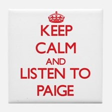 Keep Calm and listen to Paige Tile Coaster
