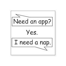"Need_a_napNB Square Sticker 3"" x 3"""