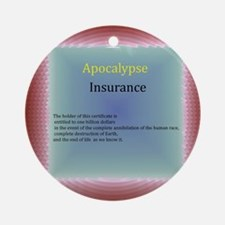 apocalypse insurance certificate Round Ornament