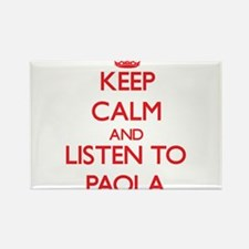 Keep Calm and listen to Paola Magnets