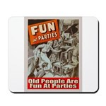 Old People Are Fun At Parties Mousepad