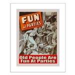 Old People Are Fun At Parties Small Poster