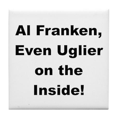 Al Franken, Uglier on the Inside Tile Coaster