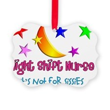 Night shift Nurse not for sissies Picture Ornament
