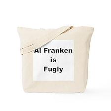 Al Franken is Fugly Tote Bag
