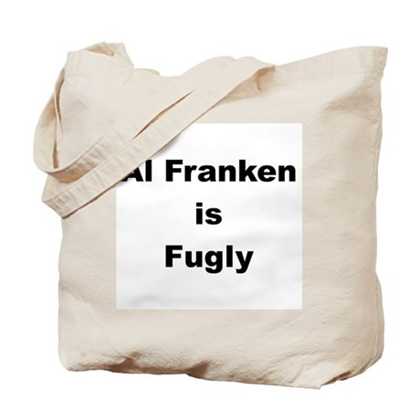 Al Franken is Fugly Tote Bag
