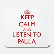 Keep Calm and listen to Paula Mousepad