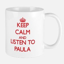 Keep Calm and listen to Paula Mugs