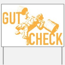 GUT CHECK Yard Sign