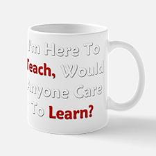Im Here To Teach BW Mug
