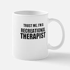 Trust Me, Im A Recreational Therapist Mugs