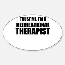 Trust Me, Im A Recreational Therapist Decal