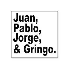 "Juan pablo jorge gringo Square Sticker 3"" x 3"""