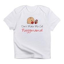 Dont Call Nagymama Infant T-Shirt