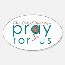 Our Lady of Guadalupe: Pray for Us Decal