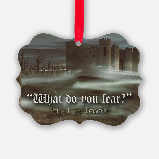 What do you fear 6x4 pcard Ornament