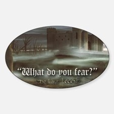 What do you fear 6x4 pcard Decal