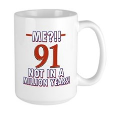 91 years already??!! Mug