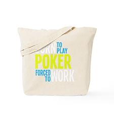 borntoplaypokerb Tote Bag