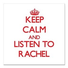Keep Calm and listen to Rachel Square Car Magnet 3