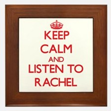 Keep Calm and listen to Rachel Framed Tile