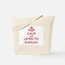 Keep Calm and listen to Raegan Tote Bag
