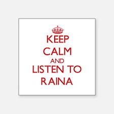 Keep Calm and listen to Raina Sticker