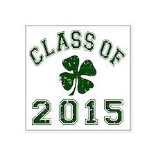 "Class Of 2015 - Shamrock DK Square Sticker 3"" x 3"""
