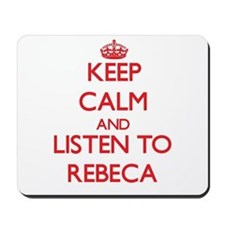 Keep Calm and listen to Rebeca Mousepad