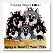 "5 dont litter 2-001 Square Car Magnet 3"" x 3"""